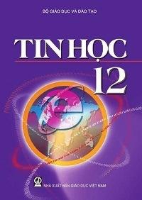 Sách Giáo Khoa Tin Học 12 - Nhiều Tác Giả