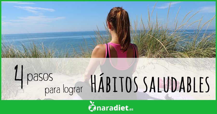 4 pasos para lograr hábitos saludables