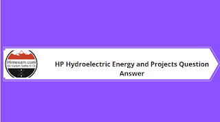 Himachal Pradesh  Hydroelectric Energy and Projects Question Answer