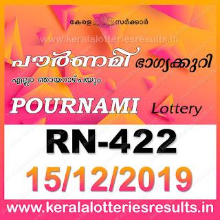 "Keralalotteriesresults.in, ""kerala lottery result 15 12 2019 pournami RN 422"" 15th December 2019 Result, kerala lottery, kl result, yesterday lottery results, lotteries results, keralalotteries, kerala lottery, keralalotteryresult, kerala lottery result, kerala lottery result live, kerala lottery today, kerala lottery result today, kerala lottery results today, today kerala lottery result,15 12 2019, 15.12.2019, kerala lottery result 15-12-2019, pournami lottery results, kerala lottery result today pournami, pournami lottery result, kerala lottery result pournami today, kerala lottery pournami today result, pournami kerala lottery result, pournami lottery RN 422 results 15-12-2019, pournami lottery RN 422, live pournami lottery RN-422, pournami lottery, 15/12/2019 kerala lottery today result pournami, pournami lottery RN-422 15/12/2019, today pournami lottery result, pournami lottery today result, pournami lottery results today, today kerala lottery result pournami, kerala lottery results today pournami, pournami lottery today, today lottery result pournami, pournami lottery result today, kerala lottery result live, kerala lottery bumper result, kerala lottery result yesterday, kerala lottery result today, kerala online lottery results, kerala lottery draw, kerala lottery results, kerala state lottery today, kerala lottare, kerala lottery result, lottery today, kerala lottery today draw result"