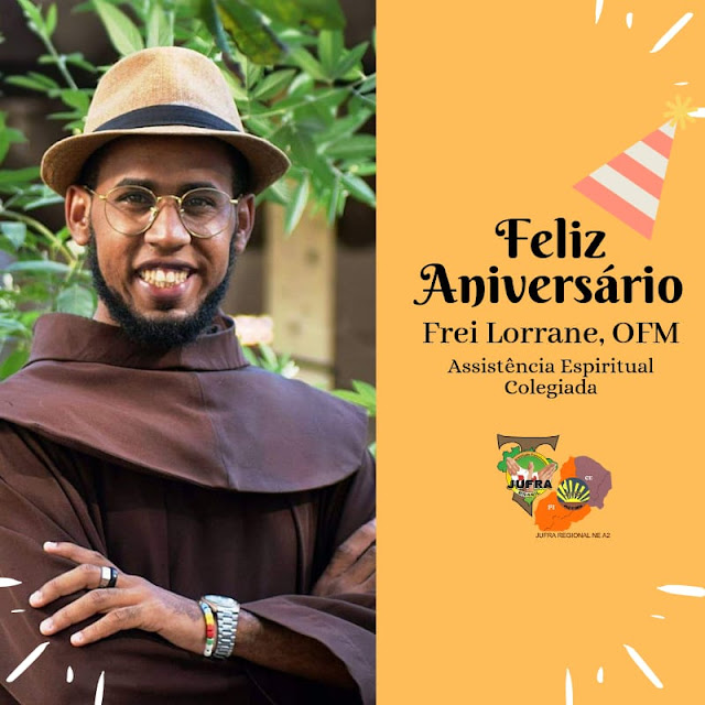 FELIZ ANIVERSÁRIO, FREI LORRANE!