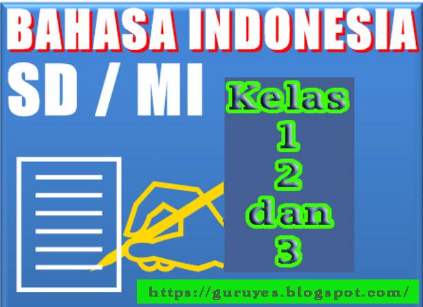 Download  Buku Bahasa Indonesia kelas 1, 2,  dan 3
