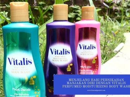 Menjelang Hari Pernikahan Manjakan Diri Dengan Vitalis Perfumed Moisturizing Body Wash