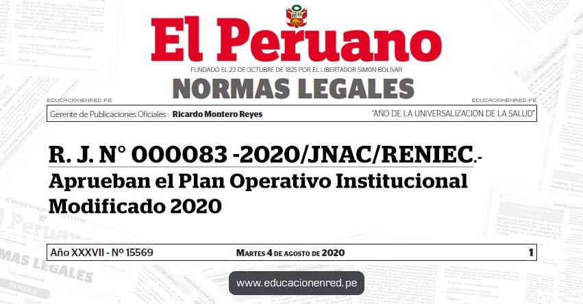 R. J. N° 000083 -2020/JNAC/RENIEC.- Aprueban el Plan Operativo Institucional Modificado 2020