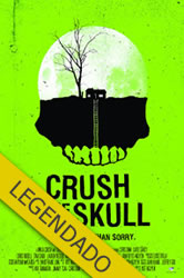 Assistir Crush the Skull – Legendado Online