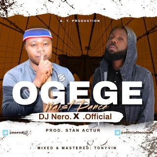 [Music] DJ Nero Ft. Official – Ogede