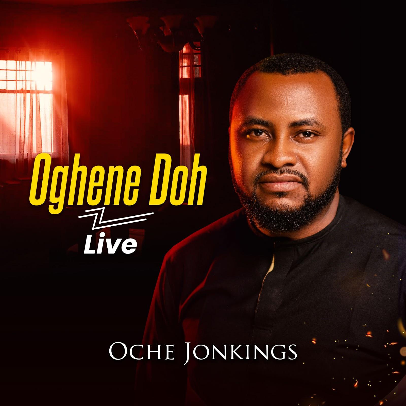 Oche Jonkings - Oghene Doh (Live)