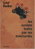 LES SOVIETS TRAHIS PAR LES BOLCHEVIKS – La faillite du communisme d'État