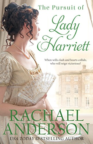The Pursuit of Lady Harriett (Tanglewood Book 3) by Rachael Anderson