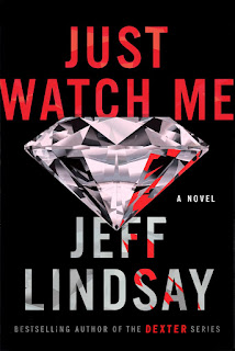 Review of Just Watch Me by Jeff Lindsay