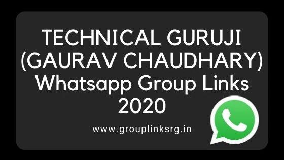 TECHNICAL GURUJI (GAURAV CHAUDHARY) Whatsapp Group Links 2020