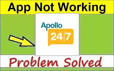 How To Fix Apollo 247 App Not Working or Not Opening Problem Solved