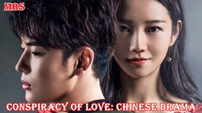 Conspiracy of Love (谋爱上瘾) Synopsis And Cast: Chinese