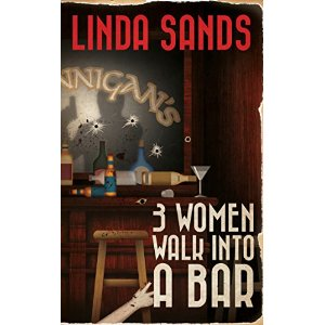 3 women walk into a bar, linda sands, mystery novel, debut author