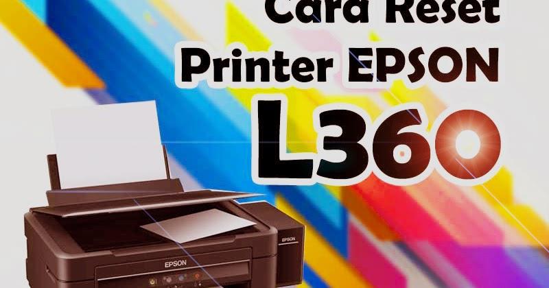 Cara Reset Printer Epson L360 Otomatis Dan Manual Control Komputer