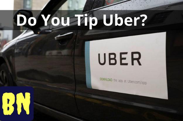 Do You Tip Uber?