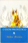 DESCOBRINDO O DOM PROFÉTICO - MIKE BICKLE