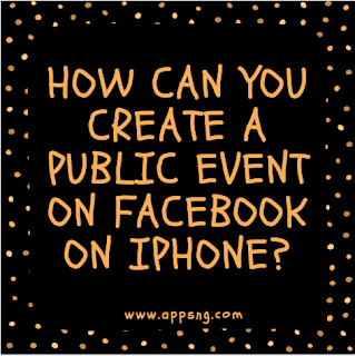 How can you create a public event on Facebook on iPhone?