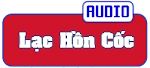 Truyện Audio - Lạc Hồn Cốc