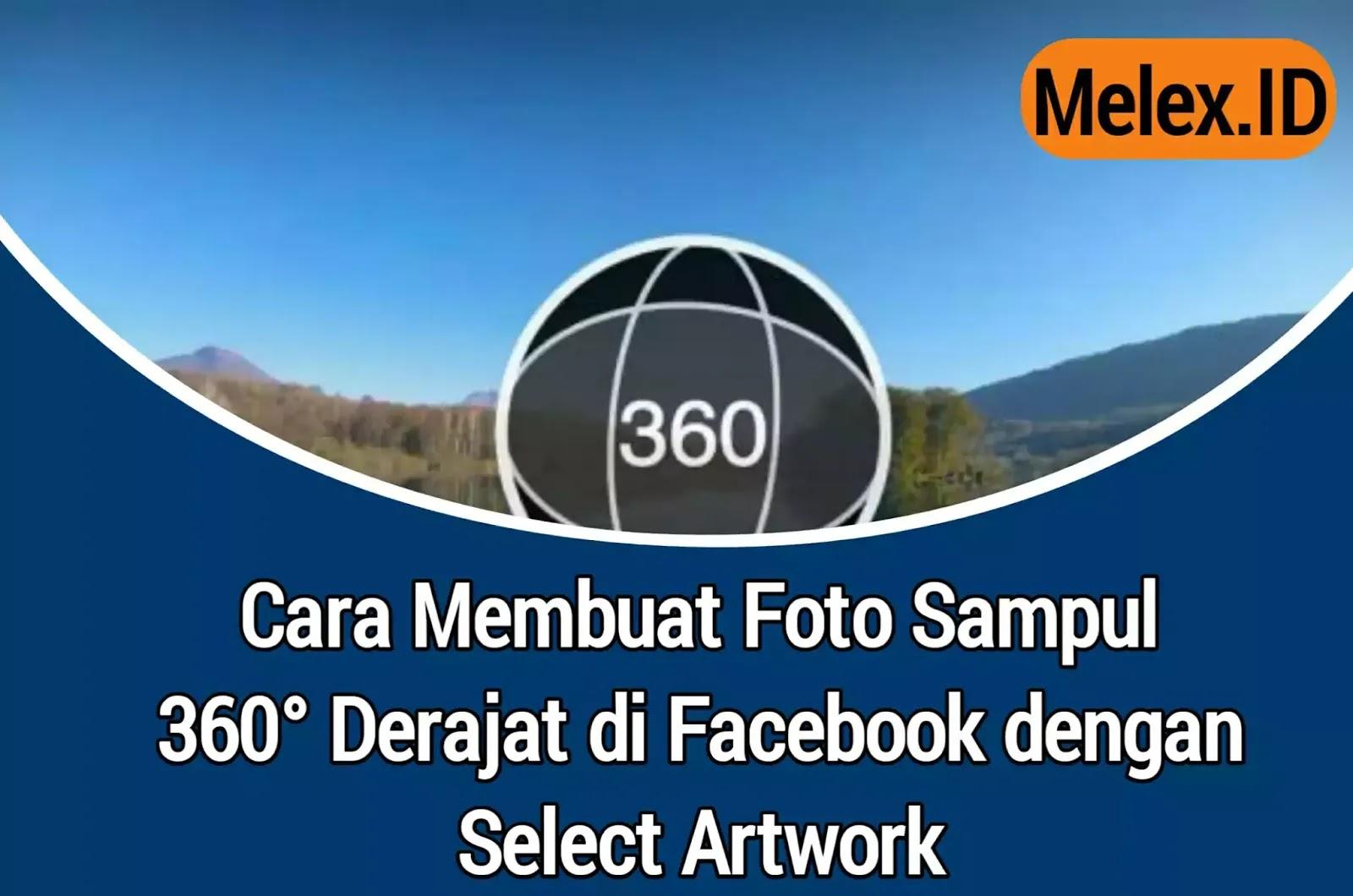 Cara Membuat Foto Sampul Facebook 360 Derajat Canggih Bro Melex Id