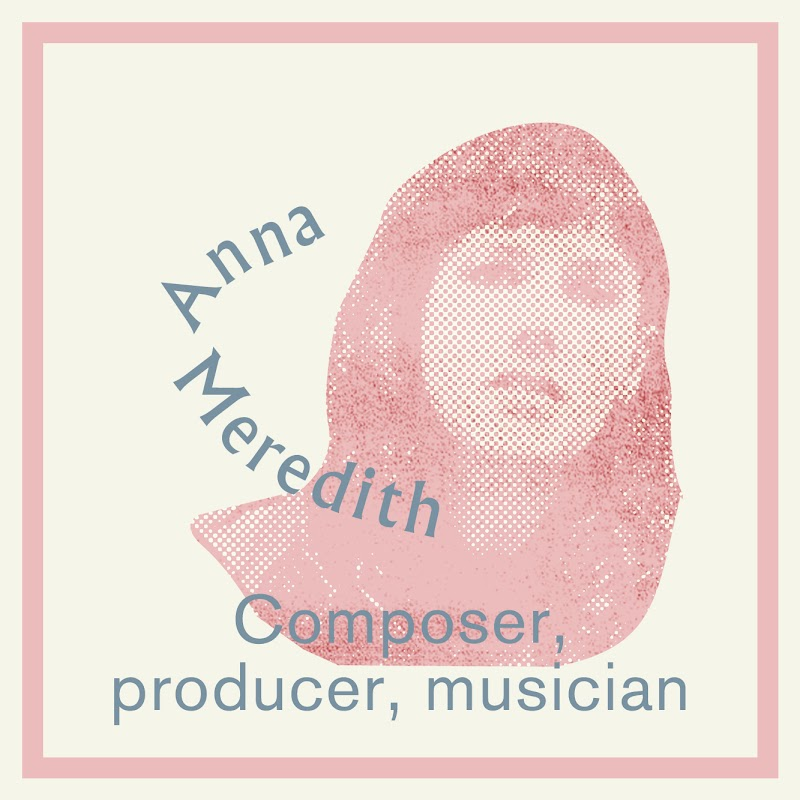 Anna Meredith – composer, producer, musician – answers 12 questions relating to the creative process