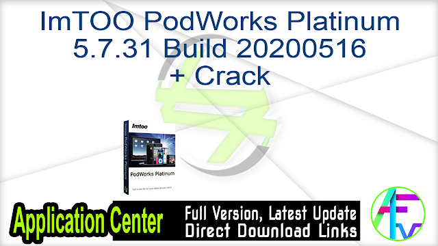 ImTOO PodWorks Platinum 5.7.31 Build 20200516 + Crack