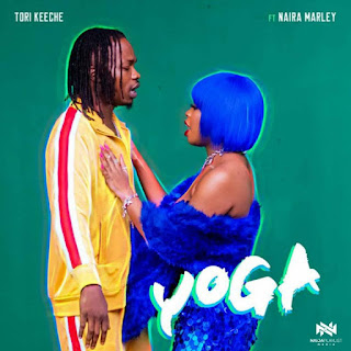 [MUSIC] Tori Keeche Ft. Naira Marley – Yoga