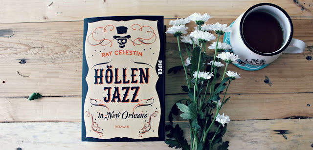 [Rezension] Höllenjazz in New Orleans - Ray Celestin