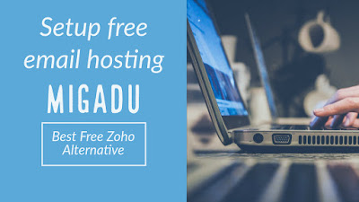 Setup Free Email For Your Domain With Migadu (Best Zoho Alternative)