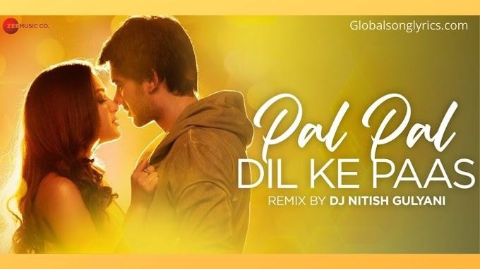 Pal Pal Dil Ke Pass Remix Song Lyrics | DJ Nitish Gulyani | Arijit Singh | Sachet Parampara