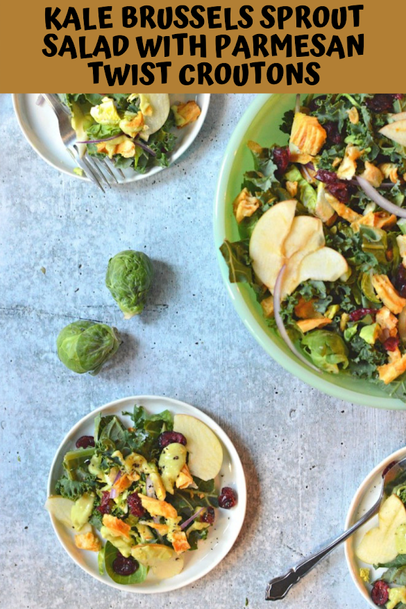 KALE BRUSSELS SPROUT SALAD WITH PARMESAN TWIST CROUTONS