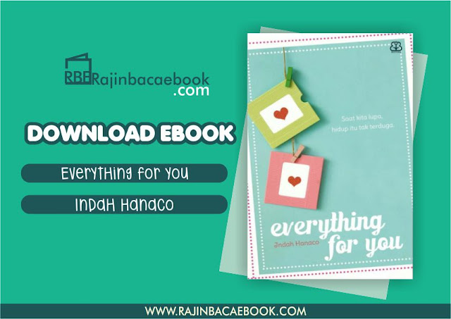 Download Novel Everything For You by Indah Hanaco Pdf
