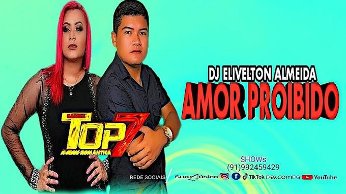 DJELIVELTON ALMEIDA AMOR PROIBIDO - BANDA TOP 7