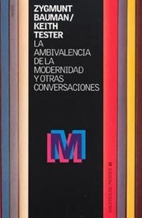 """""""La ambivalencia de la modernidad y otras conversaciones"""" - Z. Bauman"""
