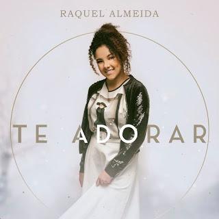 Te Adorar - Raquel Almeida