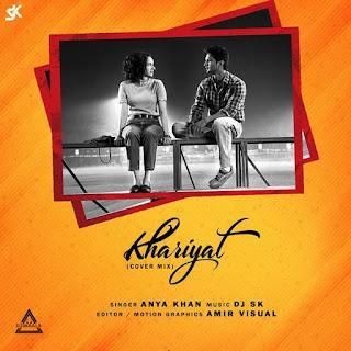 KHAIRIYAT -  COVER (FEAT. ANYA KHAN) - DJ SK
