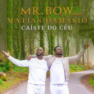 Mr Bow Feat Matias Damasio - Caiste do Céu ( 2020 ) [DOWNLOAD]
