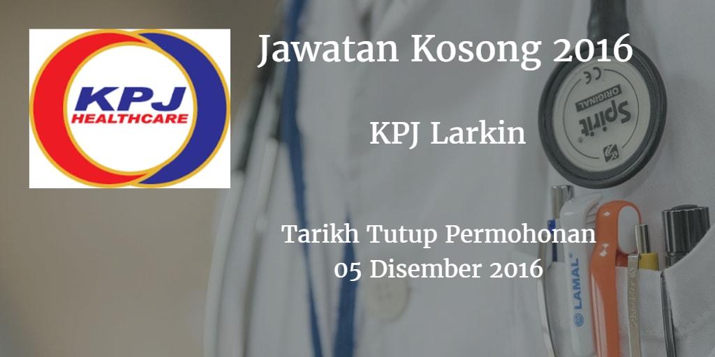 Jawatan Kosong KPJ Larkin 05 Disember 2016