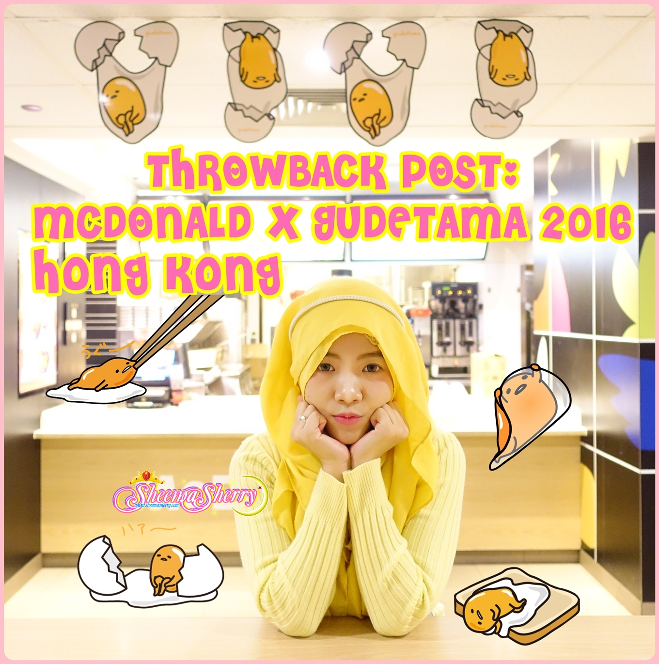 Gudetama in Hong Kong McDonald 2016 sanrio kawaii hijabi hijab muslim blogger sheema sherry fashion beauty