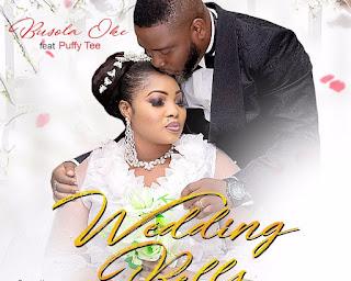 [Music] Busola Oke Ft. Puffy Tee – Wedding Bells