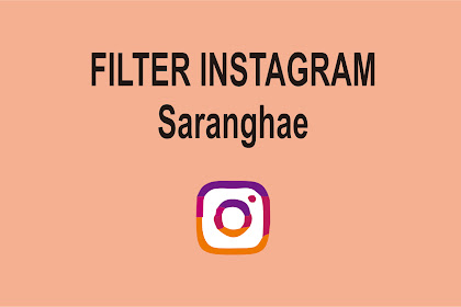 Filter Instagram Saranghae