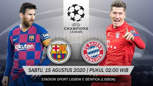 Prediksi Barcelona Vs Bayern Munchen, Sabtu 15 Agustus 2020 Pukul 02.00 WIB @ SCTV