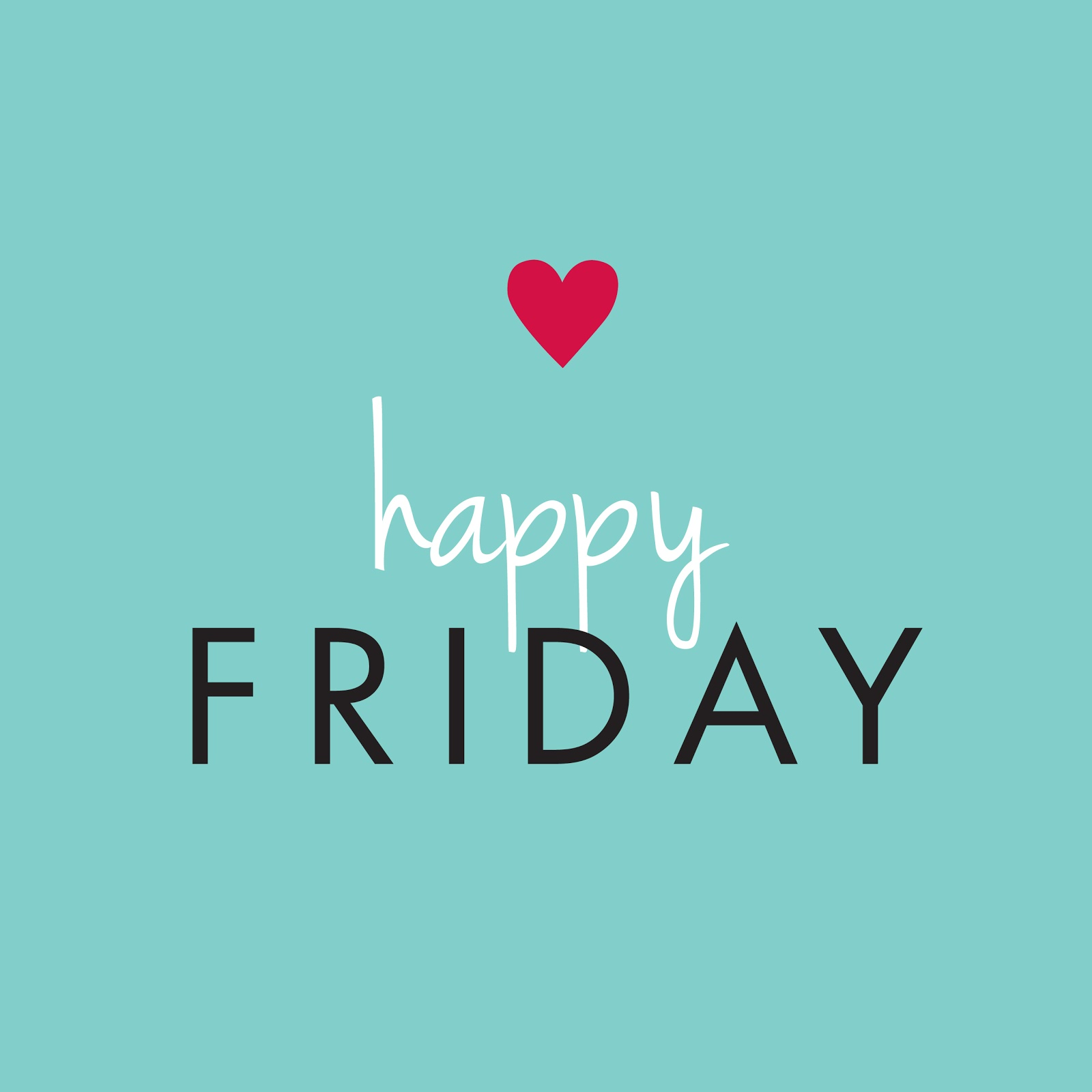 Its Friday: Everything To Be: Smile... It's Friday