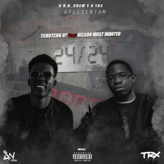 Tchutchu By feat Kelson Most Wanted - 24_24 (2019) [DOWNLOAD] Mp3