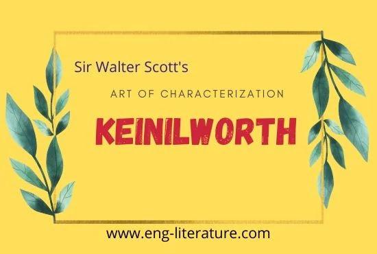 Walter Scott's Art of Characterization in Kenilworth