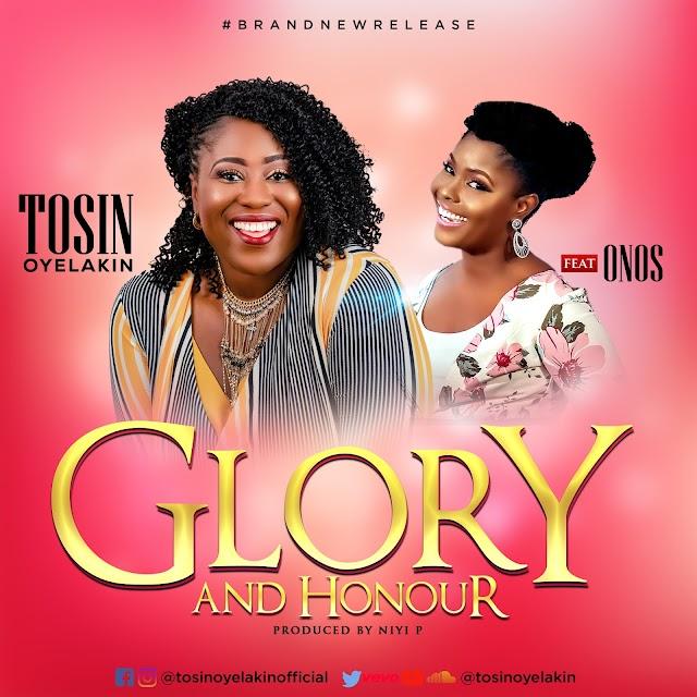 Lyrics: Glory And Honour ~ Tosin Oyelakin Ft. Onos [@TosinOyelakin]