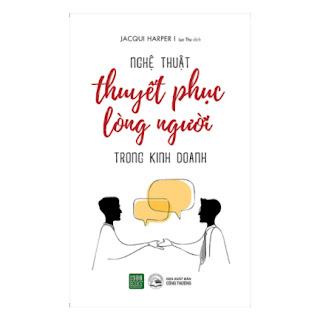 Nghệ Thuật Thuyết Phục Lòng Người Trong Kinh Doanh ebook PDF EPUB AWZ3 PRC MOBI
