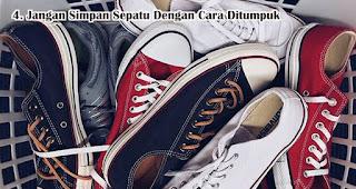 Jangan Simpan Sepatu Dengan Cara Ditumpuk Agar Sepatu Awet dan Tidak Bau