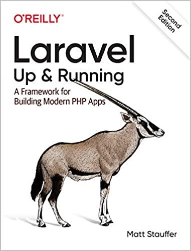 Laravel: Up & Running: A Framework for Building Modern PHP Apps pdf