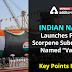 "Indian Navy launches fifth Scorpene Submarine named ""Vagir"": Key Points Here"